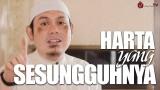 Ceramah Singkat: Harta yang Sesungguhnya – Ustadz Ahmad Zainuddin, Lc.