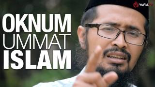 Ceramah Singkat: Oknum Ummat Islam – Ustadz Dr. Arifin Baderi, MA.