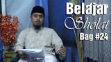Kajian Fiqih Islam: Belajar Sholat Bagian 24 – Lutut Atau Tangan Terlebih Dulu Ustadz Abdullah Zaen