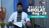 Kajian Fiqih Islam: Belajar Sholat Bagian 28 – Cara Sujud Bagian 2 – Ustadz Abdullah Zaen, MA