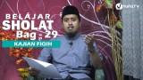 Kajian Fiqih Islam: Belajar Sholat Bagian 29 – Cara Sujud Bagian 3 – Ustadz Abdullah Zaen, MA