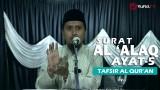 Kajian Islam Tafsir Al Quran: Tafsir Surat Al Alaq Ayat 5 – Ustadz Abdullah Zaen, MA