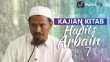 Kajian Kitab: Hadits Arbain No 7 – Ustadz Ahmad MZ