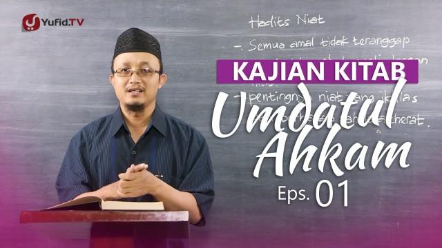 Kajian Kitab: Umdatul Ahkam (Eps. 1) – Ustadz Aris Munandar