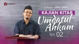 Kajian Kitab: Umdatul Ahkam – Ustadz Aris Munandar, Eps.2