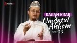 Kajian Kitab: Umdatul Ahkam – Ustadz Aris Munandar, Eps.3