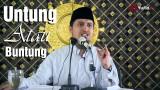 Kajian Motivasi Islam: Untung atau Buntung – Ustadz Abdullah Zaen, MA