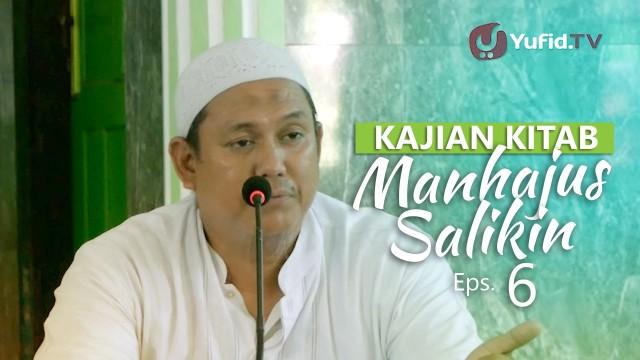 Kajian Rutin: Kitab Manhajus Salikin 6 – Ustadz Fakhruddin