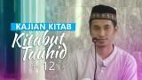 Kajian Rutin: Kitab Tauhid 12 – Ustadz Muhammad Abduh Tuasikal, M.Sc