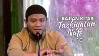 Kajian Rutin: Kitab Tazkiyatun Nafs 10 – Ustadz Amir As-Soronjy