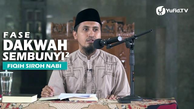 Kajian Sejarah Islam dan Nabi Muhammad: Fase Dakwah Sembunyi-sembunyi – Ustadz Abdullah Zaen, MA
