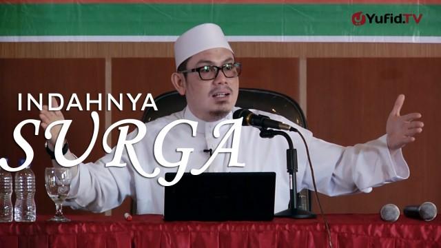 Kajian Umum: Indahnya Surga (Sesi 1) – Ustadz Ahmad Zainuddin, Lc.