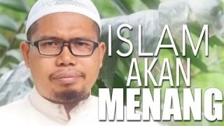 Ceramah Singkat: Islam Akan Menang – Ustadz Mizan Qudsiyah, Lc.