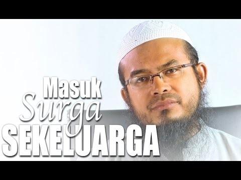 Ceramah Singkat: Masuk Surga Sekeluarga – Ustadz Anas Burhanuddin, MA