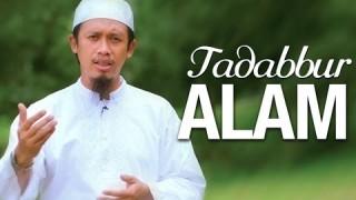 Ceramah Singkat: Tadabbur Alam – Ustadz Abdurrahman Thoyib, Lc.