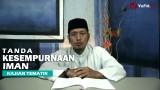Kajian Islam: Diantara Tanda Kesempurnaan Iman Seseorang – Ustadz Zaid Susanto