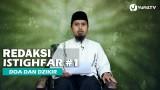 Kajian Islam: Redaksi Istighfar Bagian 1 – Ustadz Abdullah Zaen, MA