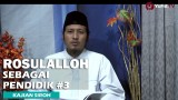 Kajian Sejarah Nabi: Kepribadian Rosullah Sebagai Pendidik Bag 3 – Ustadz Zaid Susanto