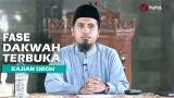 Kajian Sejarah Nabi Muhammad: Fase Dakwah Terbuka – Ustadz Abdullah Zaen MA