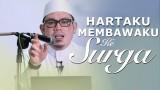 Pengajian Umum: Hartaku Membawaku Ke Surga – Ustadz Ahmad Zainuddin, Lc.