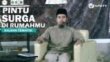 Pintu Surga di Rumahmu – Ustadz Abdullah Zaen, MA