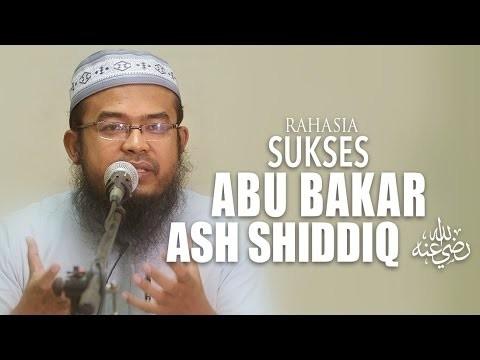 Rahasia Sukses Abu Bakar Ash Shiddiq – Anas Burhanuddin, MA.