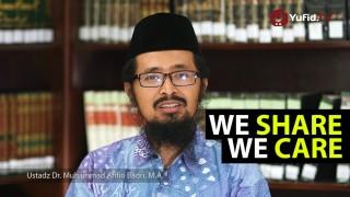 Renungan Islami: We Share, We Care – Nasehat dalam Menyebarkan Berita – Ustadz Muhammad Arifin Badri
