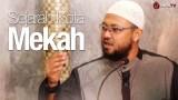 Sejarah Kota Mekah – Ustadz Riyadh bin Badr Bajrey