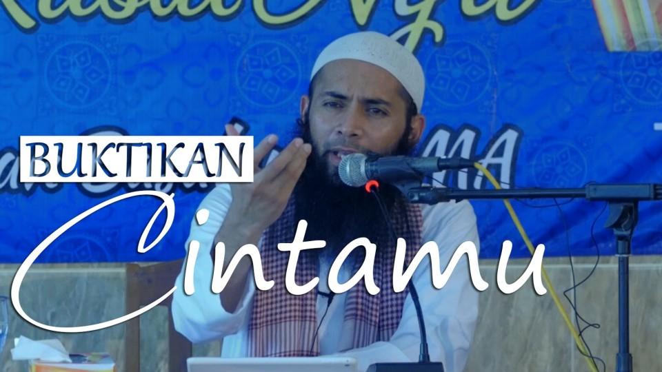 Buktikan Cintamu – Ustadz DR. Syafiq Basalamah, MA.