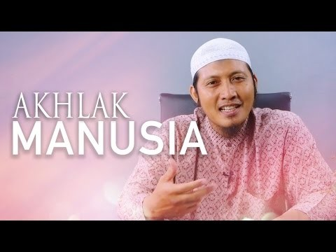 Ceramah Singkat: Akhlak Manusia – Ustadz Zaid Susanto, Lc.