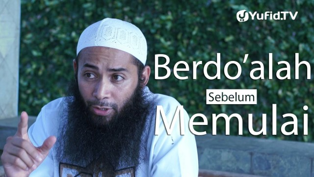 Ceramah Singkat : Berdo'alah Sebelum Memulai – Ustadz DR. Syafiq Basalamah, MA