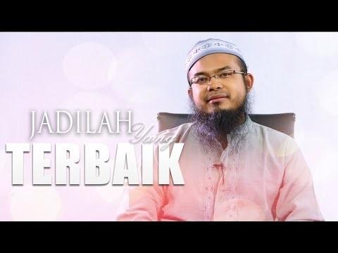 Ceramah Singkat: Jadilah Yang Terbaik – Anas Burhanuddin, MA.