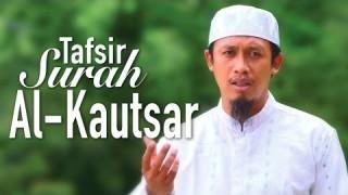 Ceramah Singkat: Tafsir Surat Al-Kautsar – Ustadz Abdurrahman Thoyib, Lc