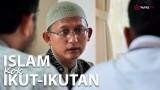 Islam Kok Ikut Ikutan – Ustadz Badru Salam, Lc