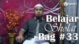 Kajian Fiqih Islam: Belajar Sholat Bagian 33 Bacaan Sujud Bagian 3 – Ustadz Abdullah Zaen, MA