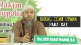 Kajian Islam: Bekal Ilmu Utama Para Dai – Ustadz Afifi Abdul Wadud, BA