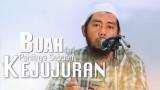 Kajian Islam: Buah Dari Pahitnya Sebuah Kejujuran – Ustadz Abu Fairuz, Lc.