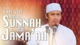 Kajian Islam: Ciri-ciri Ahlussunnah Waljamaah – Ustadz Abdurrahman Thoyib, Lc.