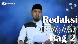 Kajian Islam Fiqih Doa dan Dzikir: Redaksi Istighfar Bagian 2 – Ustadz Abdullah Zaen, MA