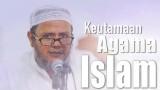 Kajian Islam: Keutamaan Agama Islam – Ustadz Mubarok Bamualim, Lc. M.HI.