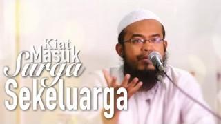 Kajian Islam: Kiat Masuk Surga Sekeluarga – Ustadz Anas Burhanudin, MA.