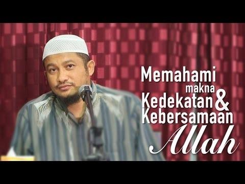 Kajian Islam: Memahami Makna Kedekatan dan Kebersamaan Allah – Ustadz Abdullah Taslim, MA.