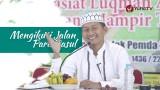 Kajian Islam: Mengikuti Jalannya Para Rasul – Ustadz Abdussalam Busyro