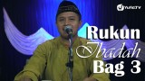 Kajian Islam: Rukun Ibadah Bagian 3 – Ustadz Agus Abu Muhammad