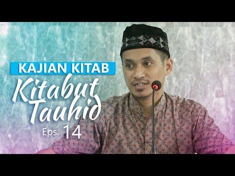 Kajian Rutin: Kitab Tauhid 14 – Ustadz Muhammad Abduh Tuasikal, M.Sc