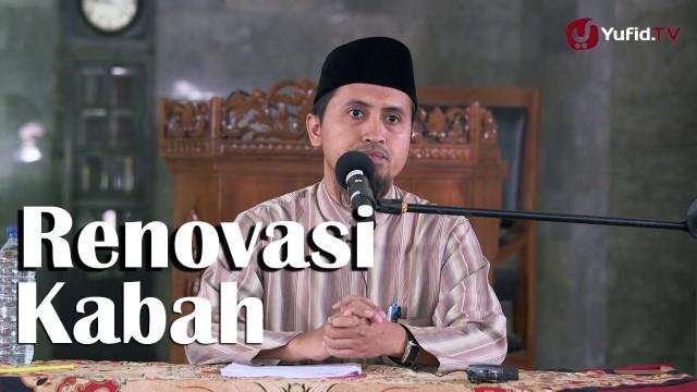 Kajian Sejarah Nabi Muhammad: Pelajaran Dari Renovasi Ka'bah – Ustadz Abdullah Zaen, MA