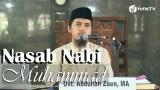 Kajian Sejarah Nabi: Nasab Nabi Muhammad – Ustadz Abdullah Zaen, MA