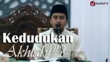 Kedudukan Akhlak Dalam Islam Bagian 2 – Ustadz Abdullah Zaen, MA