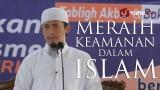 Khutbah Jumat : Meraih Keamanan dalam Islam – Ustadz Abdurrahman Thoyyib, Lc.