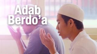 Panduan Ibadah: Adab Berdo'a (Dilengkapi Video Ilustrasi)